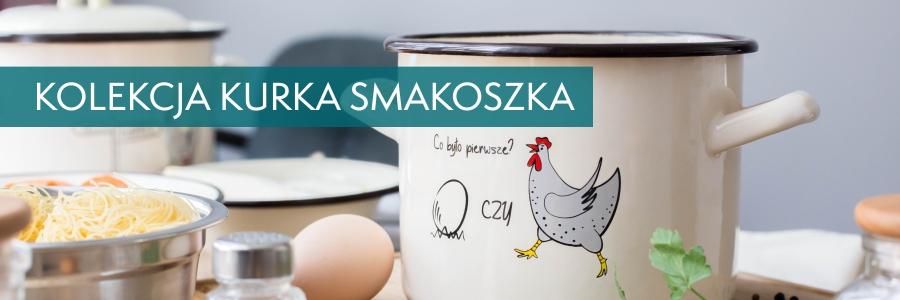 Kolekcja Kurka Smakoszka